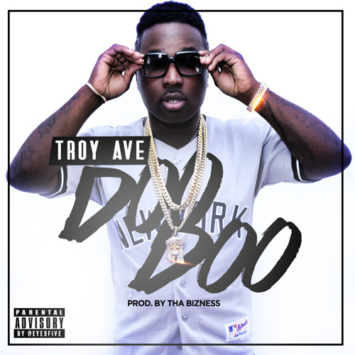 Troy Ave – Doo Doo (Prod By Tha Bizness)