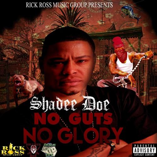 Rozay Killa - No Guts No Glory - Shadee Doe
