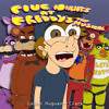 ♪ FIVE NIGHTS AT FREDDY'S THE MUSICAL - Animated Music Video