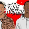 The Routine (Every Night) - Leezy x Ant Bentley