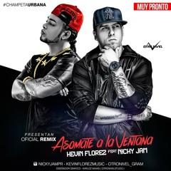 Asomate A La Ventana Remix  Kevin Florez Ft Nicky Jam