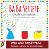 Ba Ba Settete - Giochi di Musica per bambini da 0 a 6 anni