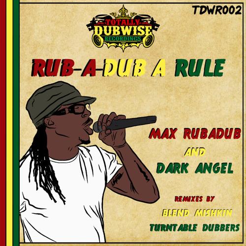 Max RubADub & Dark Angel-Rub-A-Dub-A-Rule-(TDWR002)