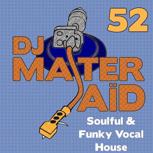 Dj master sa d 39 s soulful funky house mix volume 52 by dj for Funky house tracks