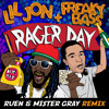 Lil Jon & Freaky Bass - Rager Day (Ruen & Mister Gray Remix) SUPPORTED BY FAR EAST MOVEMENT !