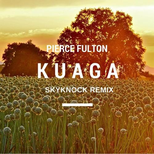 Pierce Fulton - Kuaga (Skyknock Remix)