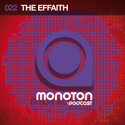 MNTNPC022 - MONOTON:audio pres. The Effaith