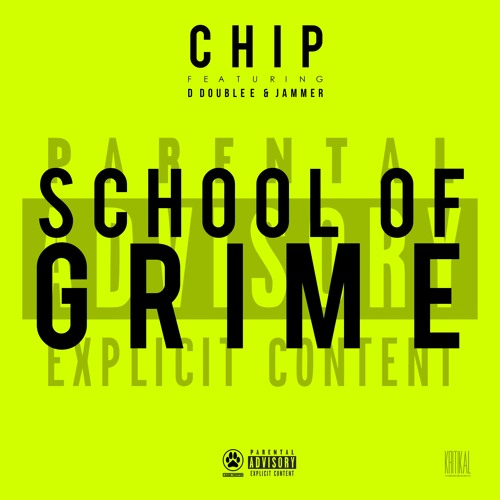 Chip - School Of Grime Feat. D Double E & Jammer