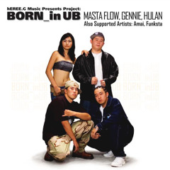 Masta Flow ft. Gennie & Hulan - Born in Ub