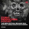 WEEK01 2015 :: The BPM Festival Stereo Release, Playa Del Carmen 2015 Mixed By David Herrero (ES)