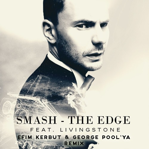 Livingstone – The Edge (Efim Kerbut & George Pool'ya Remix) [FREE DOWNLOAD] by Efim Kerbut playlists on SoundCloud - artworks-000101956875-xdcqic-t500x500