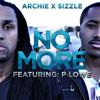 Archie x Sizzle feat P Lowe - No More (2015)
