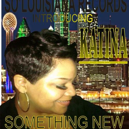 KATINA Something New The Real