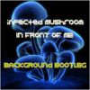 Infected Mushroom - In Front Of Me (Background Bootleg) *FREE DOWNLOAD*