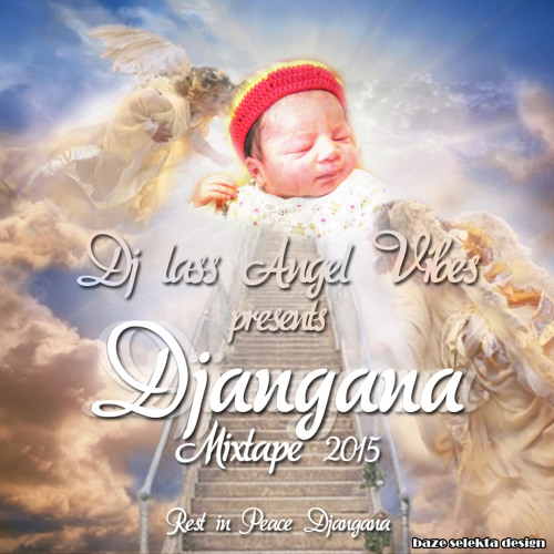 DJLass Angel Vibes - Djangana Mixtape 2015
