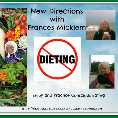 New Directions with Frances Micklem - No More Diets - Welcome Conscious Eating