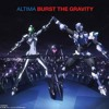 Altima - Burst The Gravity