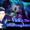 01 - Vick Featuring The Botte - Se Solo Avessi Avuto Il Flash