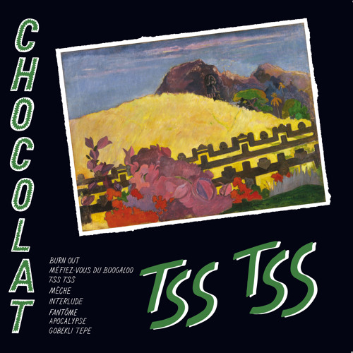 """CHOCOLAT """" BURN OUT"""" from TSS TSS album - out 2nd february"""