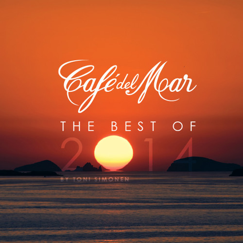 Cafe Del Mar Chillout Mix 2014 (Official Year Mix)