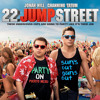 22 Jump Street (Main Theme) (FREE Download)