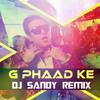 G Phaad Ke Remix - Dj Sandy