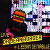 Live - Dr Jean BURGER @ L'Essaim de MIREILLE
