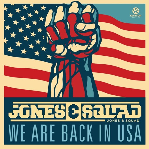 Jones & Squad - We Are Back In USA (Big Room edit) [Preview]