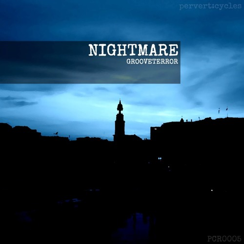 Grooveterror - Nightmare (PCR0005)