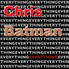 Chris Batman - Everything (2015 Funk Trance-Fusion)