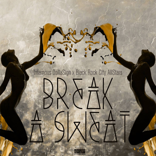 Break A Sweat  ft Black Rock City Allstars