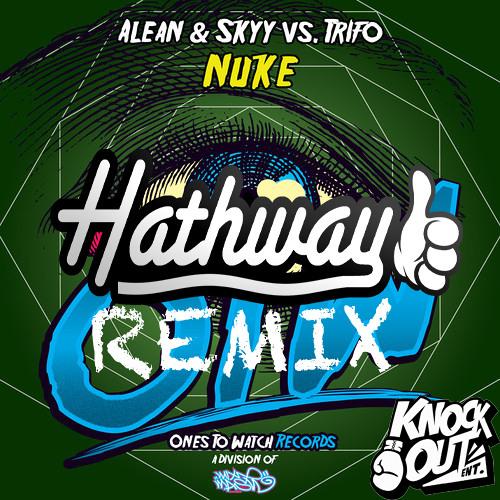 Alean & Skyy vs Trifo - Nuke (Hathway Remix) FREE DOWNLOAD
