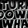 Turn Down For What - Josh Beatz