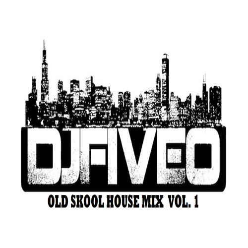 OLD SKOOL CLASSIC HOUSE VINYL MIX COLLECTION VOL  1 -( DJ FIVE-O