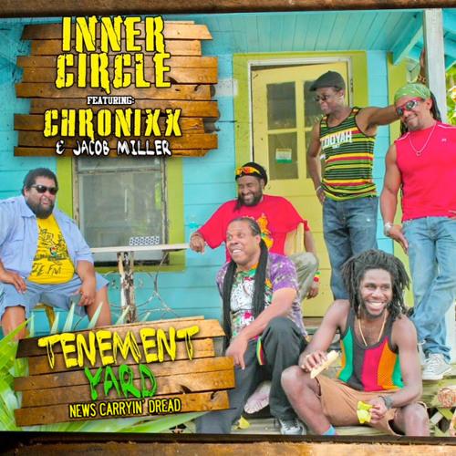"Inner Circle ft. Chronixx & Jacob Miller ""Tenement Yard (News Carryin' Dread)"""