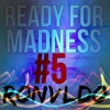 READY FOR MADNESS #5 RONVLDO + Tracklist