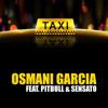 Osmani Garcia Ft. PitBull - El Taxi (Coyote Dj Edit)