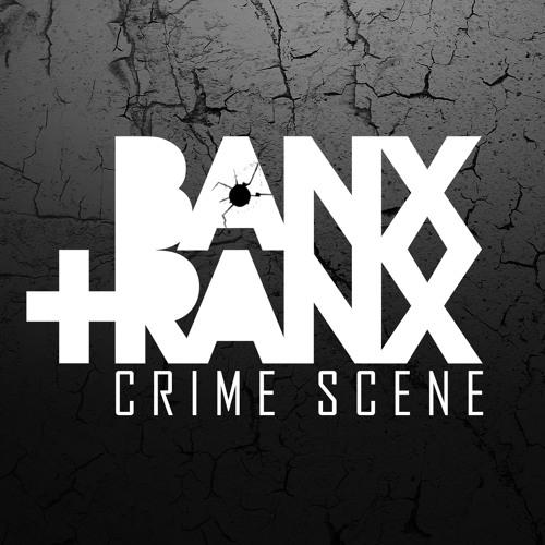 Banx & Ranx - Crime Scene (Original Mix)