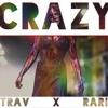 Crazy- ft. Rari