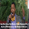 I'm Not Gay No More Club Remix Pt. 2 [DJ Al X Mvntana X DJ Dizzy X DJ Los]