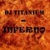 Dj Titanium - Inferno