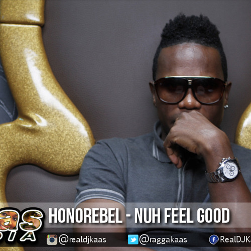 Honorebel - Nuh Feel Good {Raw} [Wul Dem Again Riddim] Dancehall January 2015