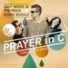Lilly Wood - Prayer In C