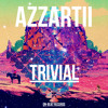 Azzartii - Trivial (Preview) OUT January 10th