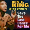 Ben E King+The Drifters:Save The Last Dance For Me -  Cover