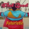 Futuristic - Feel Good (Produced By @AmpOnTheTrack)
