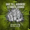 Dave till & audiokidz vs fanatic sounds - olympia