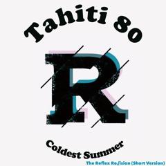 Tahiti 80 - Coldest Summer(The Reflex Re√ision Short Edit)
