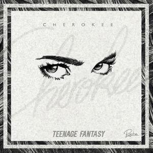 Teenage Fantasy (feat. Gibbz) by Cherokee