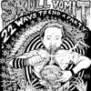 SKULL VOMIT - 22 WAYS TO END A PARTY (FULL) *PEACE OFF*